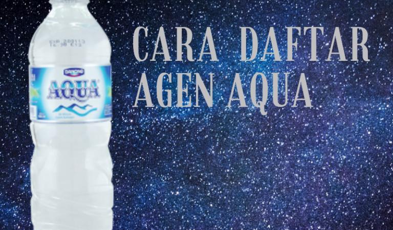 Cara Menjadi Agen Aqua Galon Terpercaya!